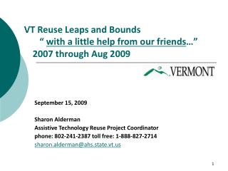 "VT Reuse Leaps and Bounds        ""  with a little help from our friends …""  2007 through Aug 2009"