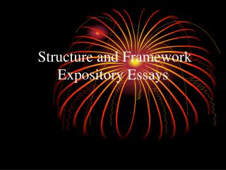 Structure and Framework  Expository Essays