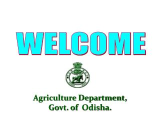Agriculture Department,  Govt. of   Odisha .