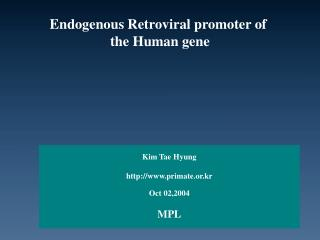 Endogenous Retroviral promoter of  the Human gene