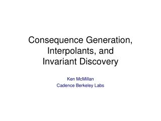 Consequence Generation, Interpolants, and Invariant Discovery