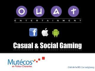 Casual & Social Gaming
