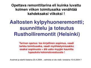Aaltosten kylpyhuoneremontti; suunnittelu ja toteutus Rustholliremontit (Helsinki)