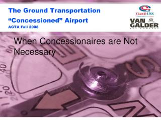 "The Ground Transportation ""Concessioned"" Airport AGTA Fall 2008"