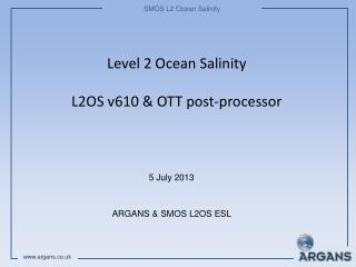 Level 2 Ocean Salinity L2OS v610 & OTT post-processor