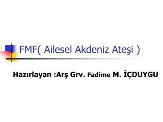 FMF( Ailesel Akdeniz Ateşi )