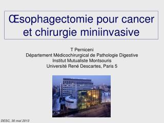Πsophagectomie pour cancer et chirurgie miniinvasive