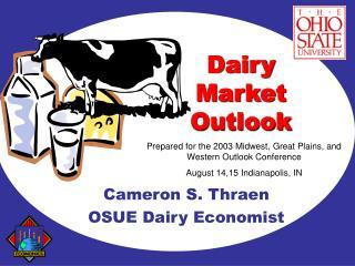 Cameron S. Thraen OSUE Dairy Economist