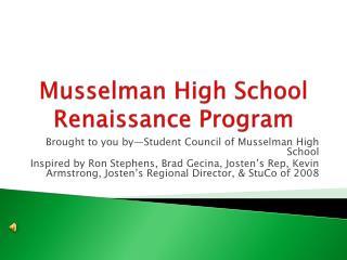 Musselman  High School Renaissance Program