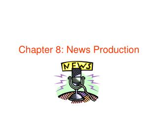 Chapter 8: News Production