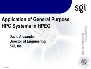 Application of General Purpose HPC Systems in HPEC