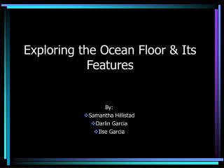 Exploring the Ocean Floor & Its Features
