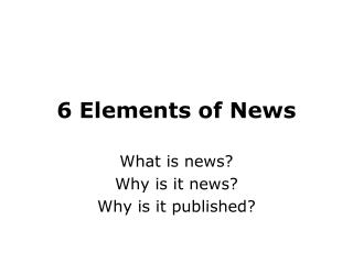 6 Elements of News