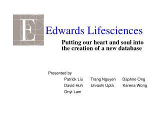 Presented by Patrick Liu       Trang Nguyen      Daphne Ong