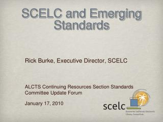 SCELC and Emerging Standards