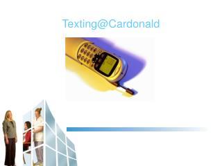 Texting@Cardonald