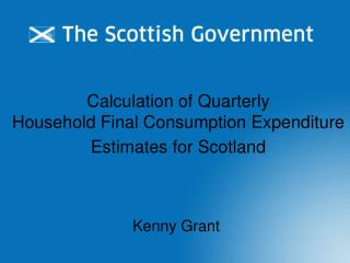 Calculation of Quarterly  Household Final Consumption Expenditure Estimates for Scotland