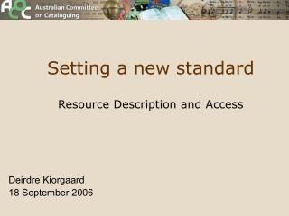 Setting a new standard Resource Description and Access