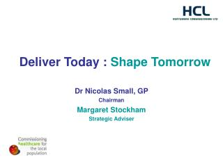 Deliver Today : Shape Tomorrow