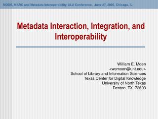 Metadata Interaction, Integration, and Interoperability