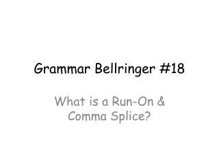 Grammar  Bellringer  #18