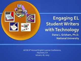 Engaging EL Student Writers with Technology