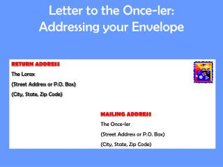 Letter to the Once-ler: Addressing your Envelope