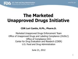The Marketed Unapproved Drugs Initiative