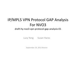 IP/MPLS VPN Protocol GAP Analysis For NVO3 draft-hy-nvo3-vpn-protocol-gap-analysis-01
