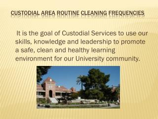 CUSTODIAL Area routine Cleaning Frequencies