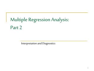 Multiple Regression Analysis:  Part 2