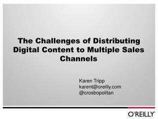 The Challenges of Distributing Digital Content to Multiple Sales Channels