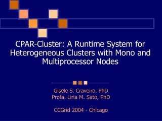 CPAR-Cluster: A Runtime System for Heterogeneous Clusters with Mono and Multiprocessor Nodes
