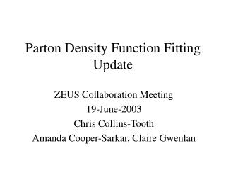 Parton Density Function Fitting Update