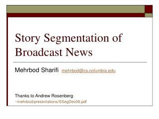 Story Segmentation of Broadcast News