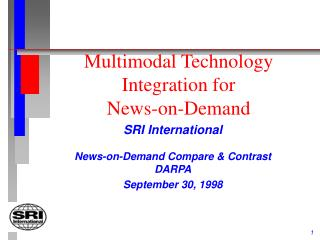 Multimodal Technology Integration for News-on-Demand