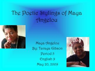 The Poetic Stylings of Maya Angelou