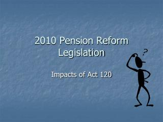 2010 Pension Reform Legislation