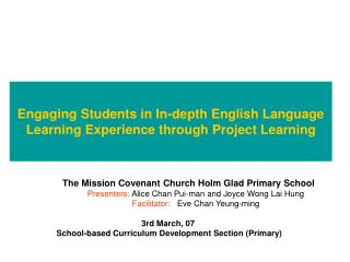 Engaging Students in In-depth English Language Learning Experience through Project Learning