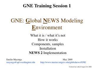 GNE:  G lobal  N EWS Modeling  E nvironment