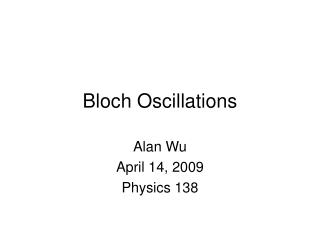 Bloch Oscillations