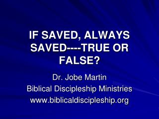 IF SAVED, ALWAYS SAVED----TRUE OR FALSE?
