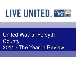 United Way of Forsyth County 2011 - The Year in Review