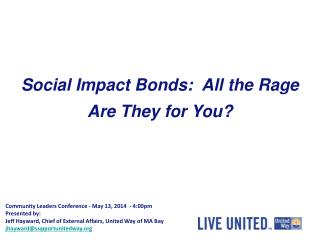 Social Impact Bonds:  All the Rage Are They for You?