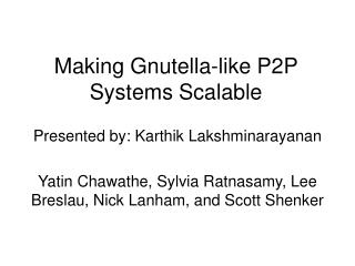 Making Gnutella-like P2P Systems Scalable
