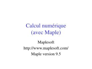 Calcul num�rique (avec Maple)