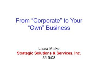 From �Corporate� to Your �Own� Business