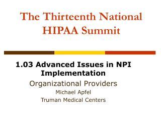 The Thirteenth National  HIPAA Summit