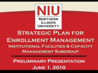 Strategic Plan for Enrollment Management  Institutional Facilities & Capacity Management Subgroup
