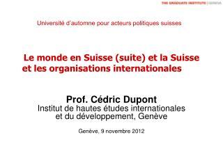 Le monde en Suisse (suite) et la Suisse et les organisations internationales